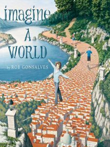 Imagine A World de Rob Gonsalves