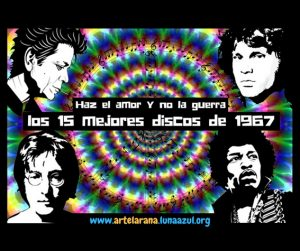 Haz el amor y no la guerra: los 15 mejores discos de 1967