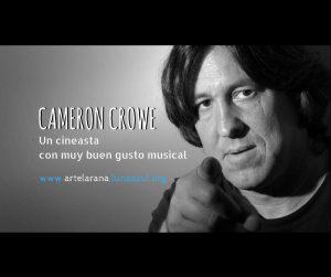 Cameron Crowe, un cineasta con muy buen gusto musical