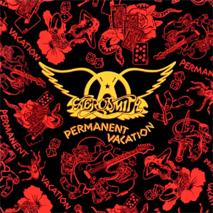 Permanent Vacation (1987), de Aerosmith