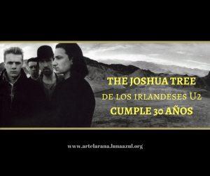 The Joshua Tree, de los irlandeses U2, cumple 30 años
