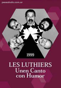 Les Luthiers, unen canto con humor (1999)