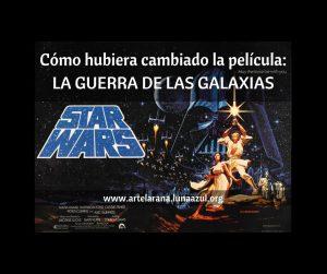Cómo hubiera cambiado la película La guerra de las Galaxias